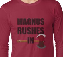 [TAZ] MAGNUS RUSHES IN! Long Sleeve T-Shirt