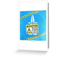 Caution machines at work Greeting Card