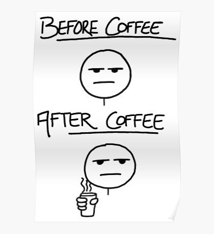 Before Coffee After Coffee Poster