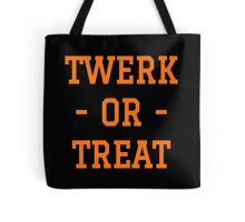TWERK OR TREAT Tote Bag