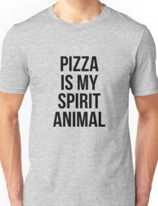 Pizza is my spirit animal Unisex T-Shirt