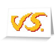 VS. Pixel Art - Original Design Greeting Card