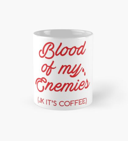 Blood Of My Enemies Mug