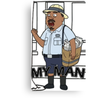 Rick and Morty - My Man! Canvas Print