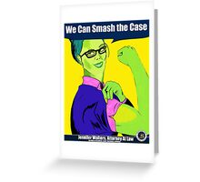We Can Smash the Case! Greeting Card