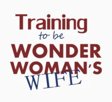 Training to be Wonder Woman's Wife by Liz Staley
