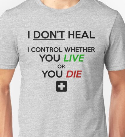 Healers Control Life And Death Unisex T-Shirt