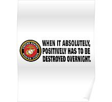 US Armed Forces Marines When It Has to Be Destroyed Overnight Stickers, Shirts, Cases, Totes, Blanket Poster