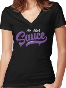 Too Much Sauce Women's Fitted V-Neck T-Shirt