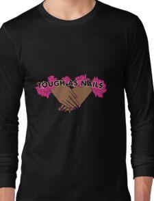 Tough as Nails [Hand tone 2] Long Sleeve T-Shirt