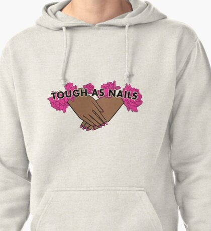 Tough as Nails [Hand tone 2] Pullover Hoodie