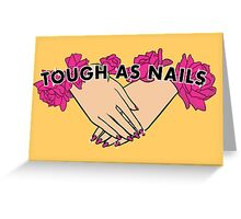 Tough as Nails [Hand tone 3] Greeting Card