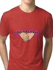 Tough as Nails [Hand tone 3] Tri-blend T-Shirt
