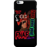 Foxy Sees You! iPhone Case/Skin