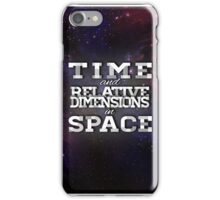 TIME AND RELATIVE DIMENSIONS IN SPACE iPhone Case/Skin