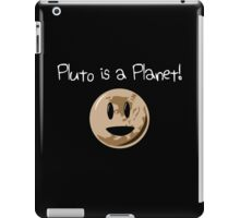 Pluto Is A Planet! (white version) iPad Case/Skin