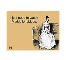 I just need Markiplier videos Photographic Print