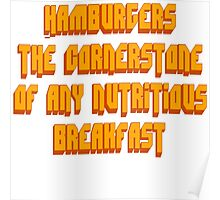 Pulp Fiction - Hamburgers The Cornerstone Of Any Nutritious Breakfast Poster