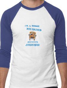 I'm school bus driver hoodies design t-shirt  Men's Baseball ¾ T-Shirt
