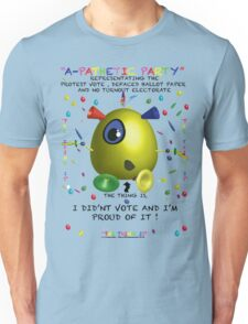 A-Pathetic Party - I didn't vote Unisex T-Shirt