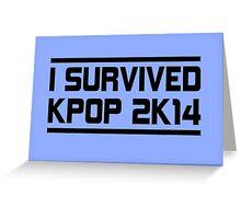 I SURVIVED KPOP 2K14 - BLUE  Greeting Card