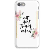 Eat Sleep Travel Repeat iPhone Case/Skin