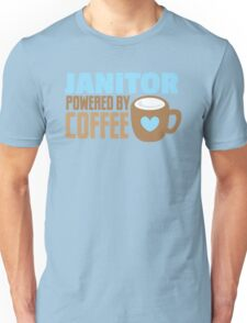 JANITOR powered by coffee Unisex T-Shirt