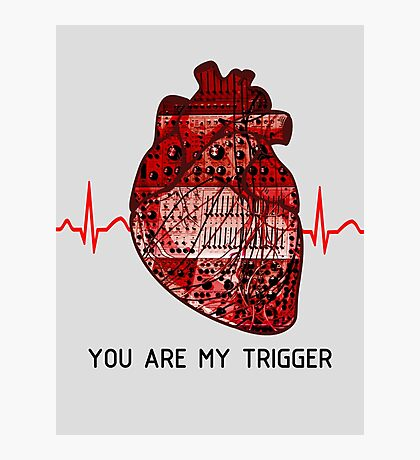 You Are My Trigger (Black) Photographic Print
