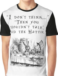 I don't think... Graphic T-Shirt