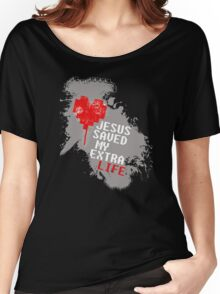 Jesus saved my extra life Women's Relaxed Fit T-Shirt
