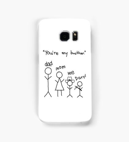 You're my brother - The Walking Dead Samsung Galaxy Case/Skin