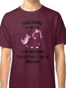 I am a unicorn Classic T-Shirt