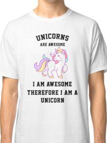 I am a unicorn Classic T-Shirt