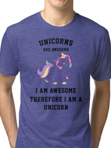 I am a unicorn Tri-blend T-Shirt