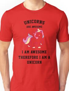 I am a unicorn Unisex T-Shirt
