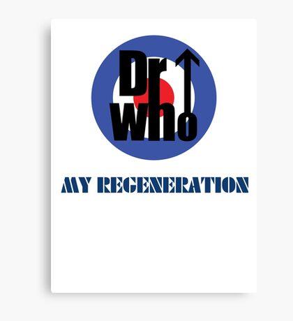 Dr Who My Regeneration Canvas Print