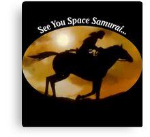 See You Space Samurai Canvas Print