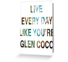 Mean Girls - Glen Coco Greeting Card