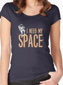 I need my space - Austronaut Outer Space Women's Fitted Scoop T-Shirt