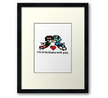 Lesbians with you Framed Print