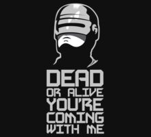 Dead or Alive (Grey) by DemonigoteTees