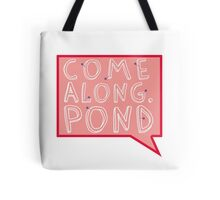Come along, Pond! Tote Bag