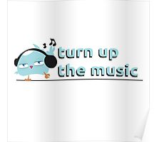 Turn up the music Poster