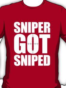 Sniper Got Sniped T-Shirt