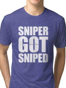 Sniper Got Sniped Tri-blend T-Shirt