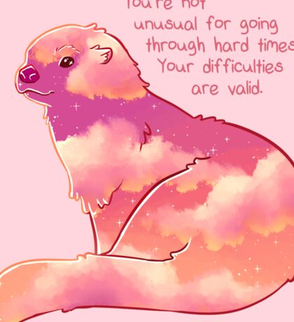 """""""Your Difficulties Are Valid"""" Sunset Sky Otter Sticker"""