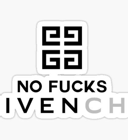 No Fucks Givenchy Sticker