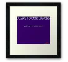 Jumps to Conclusions Framed Print