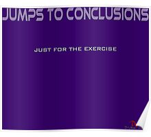 Jumps to Conclusions Poster
