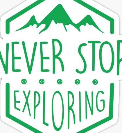 NEVER STOP EXPLORING Sticker